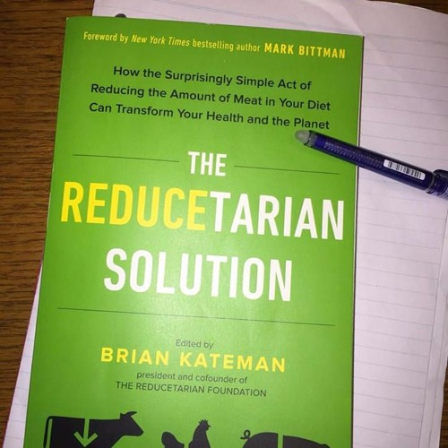 Episode 3 – The Reducetarian Solution book review (01/05/2017)