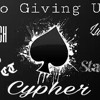 No Giving Up (Cypher) x Lil' Roscoe x Eclipto x Hotch x Stats MG x Savage CT