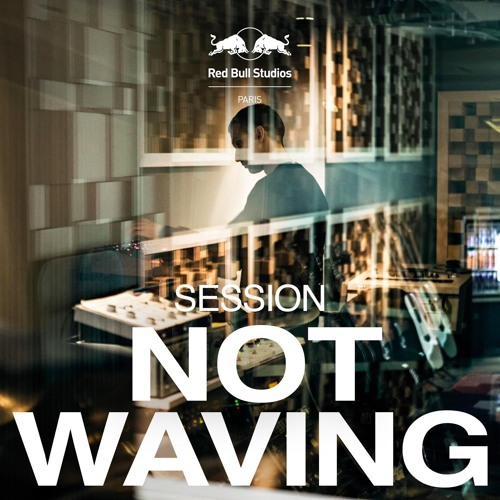 Not Waving -  I would have not been there (Red Bull Studios Paris Exclusive)