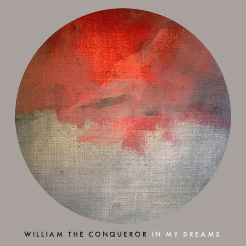 William The Conqueror - In My Dreams