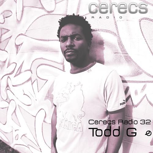 Cerecs Radio Podcast #32 with Todd G