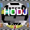 ︻╦╤─ HODJ - Trap Wave Volume 77 ─╤╦︻