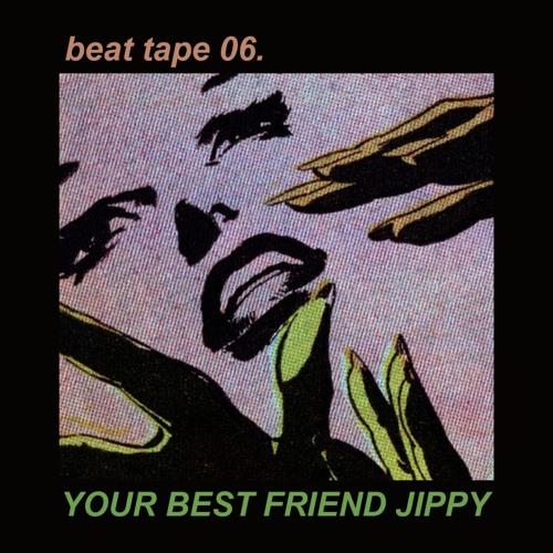 Your best friend jippy beat tape 23