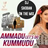 AMMADU LETS DO KUMMUDU SONG DJ SHOBAN ON THE MIX