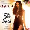Raabta Title Song - Arijit Singh & Nikita Gandhi - Raabta (2017) - Karaoke (Filtered)