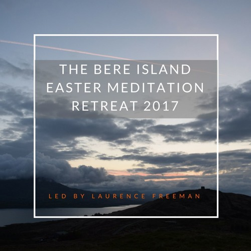 Bere Island Easter Meditation Retreat 2017 Talk 01
