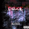 Deuce - Bleed