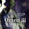 Magic Affair- Omen III (The Ultimate 4 Channel MOD File)