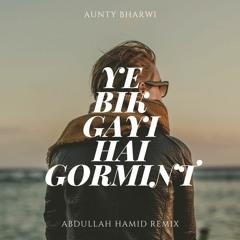 Ye Bik Gayi Hai GORMINT (Remix)