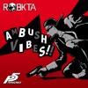Ambush Vibes!! (Persona 5 Remix)