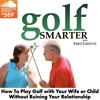 589: How to Play Golf with Your Spouse (or child) and Not Ruin Your Relationship