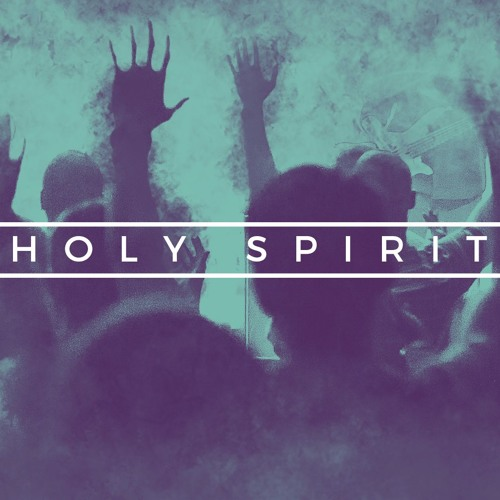 The Holy Spirit - Part 2