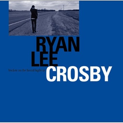 RYAN LEE CROSBY - THAT´S NO WAY TO GET ALONG