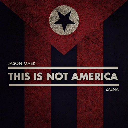 Jason Maek x Zaena - This Is Not America