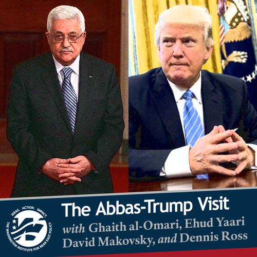 The Abbas-Trump Visit with Ghaith al-Omari, Ehud Yaari, David Makovsky, and Dennis Ross