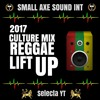 Small Axe Sound { Selecta YT } 2017 Culture Mix