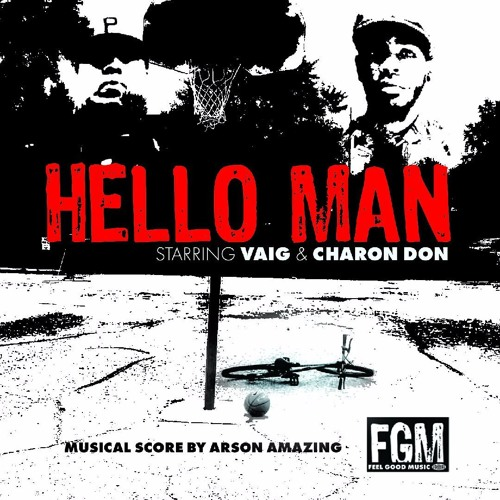 #HelloMan byVaig Featuring Charon Don (Produced by Arson Amazing)