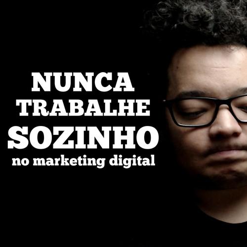 Nunca trabalhe sozinho no Marketing Digital