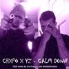 Chxpo x YZMontana–Calm Down C&S rmx by Ice Dragon aka $miley$mokes