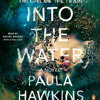 Into the Water by Paula Hawkins, read by Laura Aikman, Sophie Aldred, Rachel Bavidge, Various