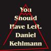 Download You Should Have Left by Daniel Kehlmann, read by Robertson Dean Mp3