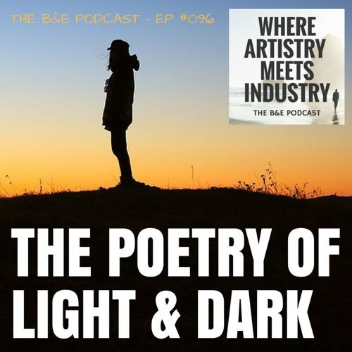 B&EP #096 - The Poetry of Light & Dark (w/ Christine Bissonnette)