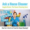 Travel Time -House Cleaners and Maids Ask How Far Should You Go For A Job?