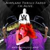 Airplane Thrills Faded, I'm Alive