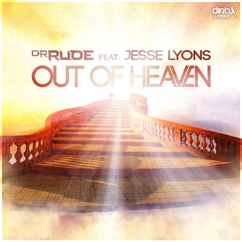 Dr. Rude Feat. Jesse Lyons - Out Of Heaven