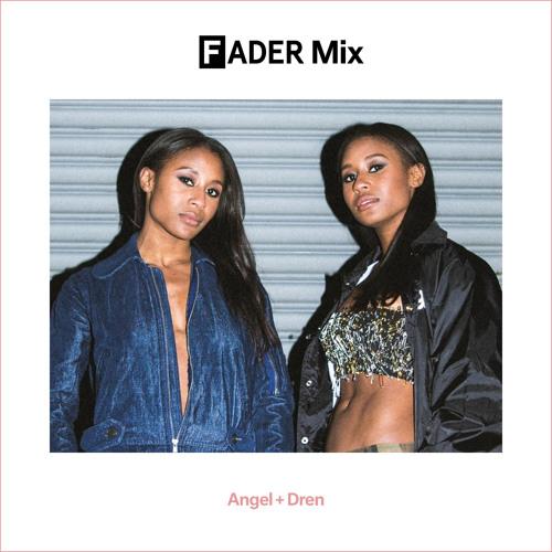 FADER Mix: Angel + Dren