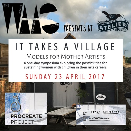 It Takes a Village - Symposium about artists, motherhood and community