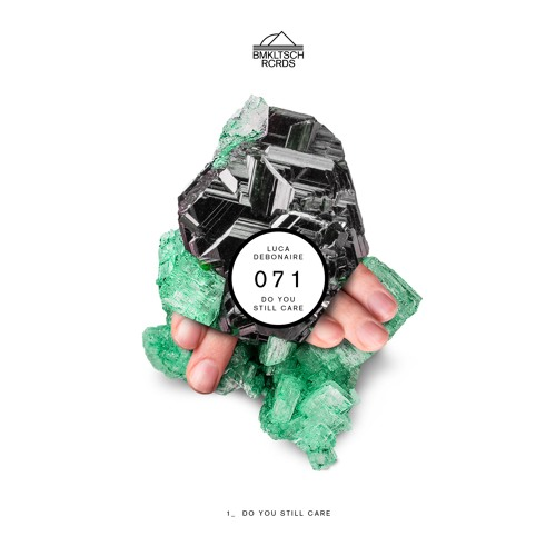 Luca Debonaire - Do You Still Care (BMKLTSCH071)[OUT NOW]