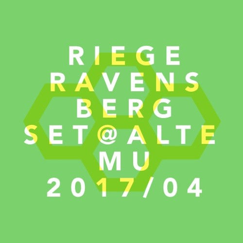 Riege Ravensberg – Set @ Alte Mu April 2017