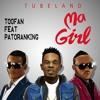 Toofan ft Patoranking-MA GIRL