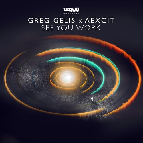 Greg Gelis x Aexcit - See You Work (Preview)