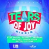 TEARS OF JOY RIDDIM MIX by BIG BADDA BOOM SOUND