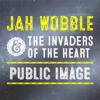Jah Wobble & The Invaders of the Heart - Public Image (90 Second Teaser)