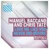Manuel Baccano & Chris Tate - Love Me Like You Never Did Before