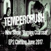 TEMPERCRUSH -  Burning Charcoal(Single)