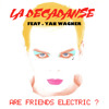 La Decadanse - Are Friends Electric ?( Feat. Yan Wagner )