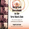 Free Download A Selection from A Surprised Queenhood in the New Black Sun: The Life & Legacy of Gwendolyn Brooks Mp3