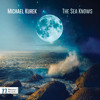 The Sea Knows - Michael Kurek