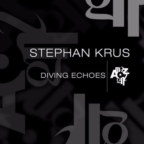 Stephan Krus - Diving Echoes - Amazing Records - AMZ167