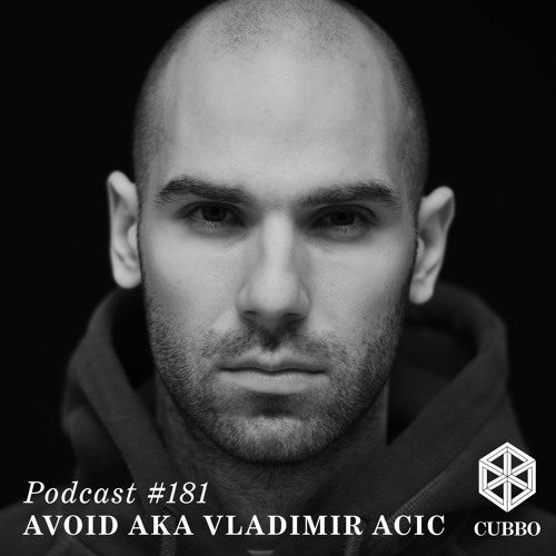 Cubbo Podcasts #181 Avoid aka Vladimir Acic