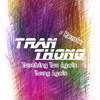 Touching You Again & Young Again - Tran Thong Remix