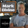 #161: Mark Divine– Mastering Mental Toughness, For An Unbeatable Mind