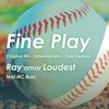 Fine Play - Ray'amor'Loudest feat,MC BUZZ (Victor Entertainment Released 28/04/2017)