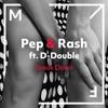 Pep & Rash ft. D-Double - Break Down [Out Now]