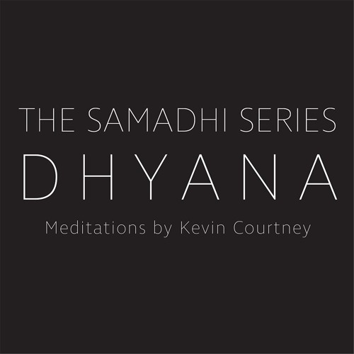 Dhyana | Meditation by Kevin Courtney