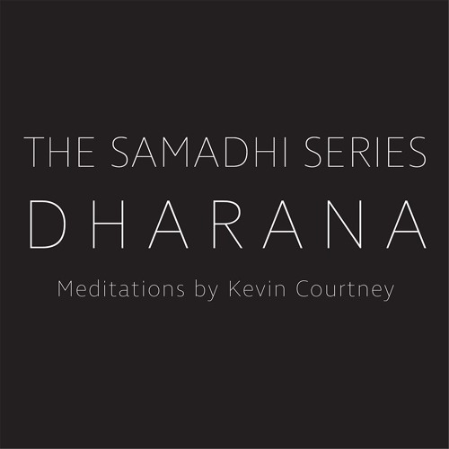 Dharana   Meditation by Kevin Courtney
